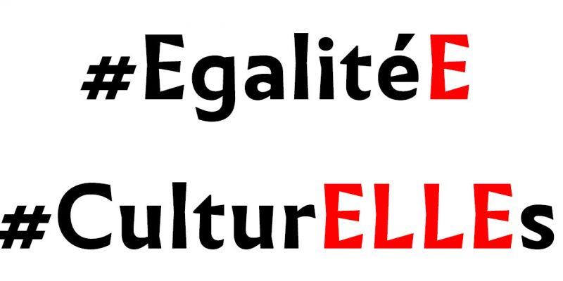 8 MARS : Participons à la campagne #EgalitéE #CulturELLEs