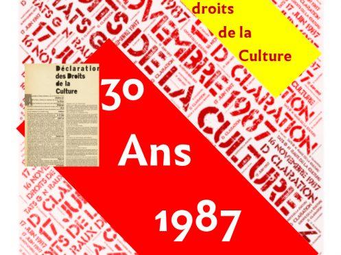 1987 – 2017 30 ans. Déclaration des droits de la Culture