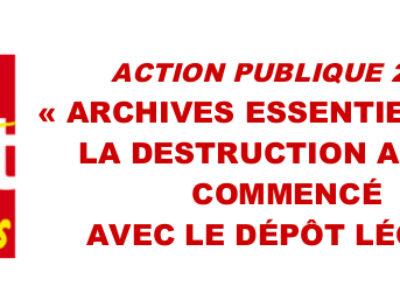 ACTION PUBLIQUE 2022  : «ARCHIVES ESSENTIELLES»: LA DESTRUCTION A DÉJÀ COMMENCÉ AVEC LE DÉPÔT LÉGAL!