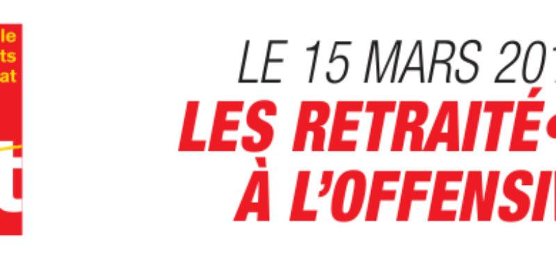 LE 15 MARS 2018, LES RETRAITÉ•E•S À L'OFFENSIVE