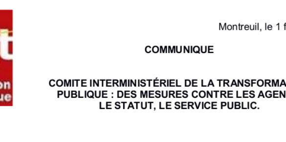 COMITE INTERMINISTÉRIEL DE LA TRANSFORMATION PUBLIQUE : DES MESURES CONTRE LES AGENTS, LE STATUT, LE SERVICE PUBLIC.