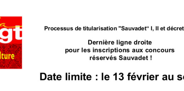 Dernière ligne droite  pour les inscriptions aux concours  réservés Sauvadet !  Date limite : le 13 février au soir !