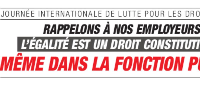 8 Mars : RAPPELONS À NOS EMPLOYEURS QUE L'ÉGALITÉ EST UN DROIT CONSTITUTIONNEL … MÊME DANS LA FONCTION PUBLIQUE!
