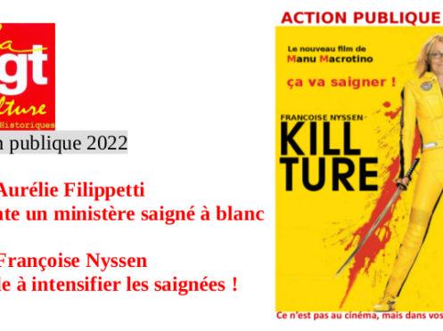 Action publique 2022 : 2012 Aurélie Filippetti constate un ministère saigné à blanc – 2017 Françoise Nyssen appelle à intensifier les saignées !