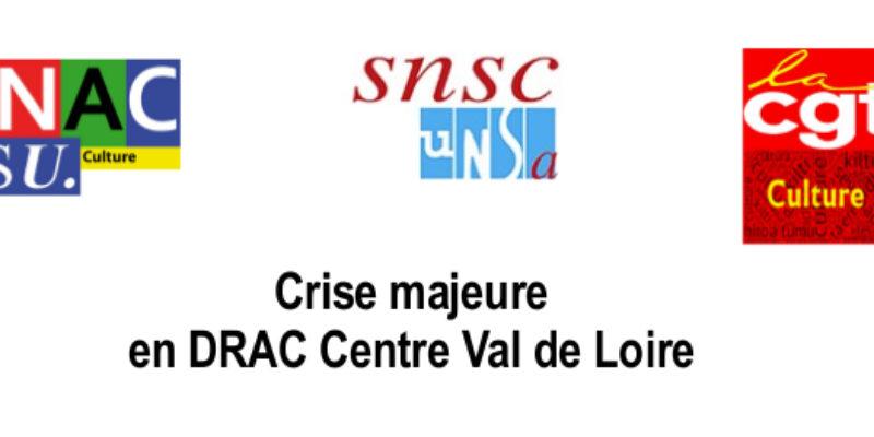 Crise majeure en DRAC Centre Val de Loire