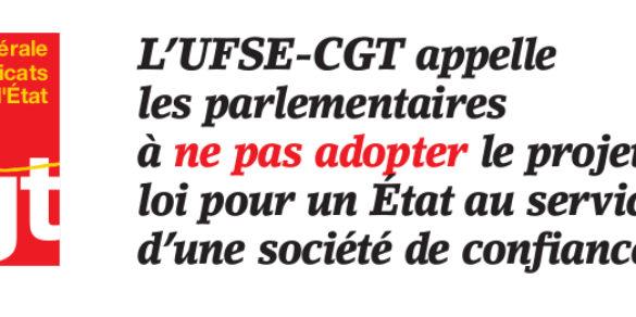 L'UFSE-CGT appelle les parlementaires à ne pas adopter le projet de loi pour un État au service d'une société de confiance