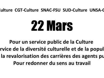 Pour un service public de la Culture au service de la diversité culturelle et de la population. Pour la revalorisation des carrières des agents publics. Pour redonner du sens au travail