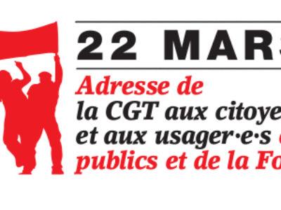 22 MARS 2018 : Adresse de la CGT aux citoyen·ne·s et aux usager·e·s des services publics et de la Fonction publique