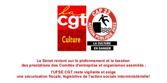 Le Sénat revient sur le plafonnement et la taxation des prestations des Comités d'entreprise et organismes assimilés ; l'UFSE CGT reste vigilante et exige une sécurisation fiscale, législative de l'action sociale interministérielle!