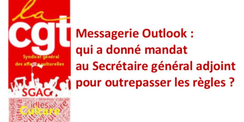 Messagerie Outlook : qui a donné mandat au Secrétaire général adjoint pour outrepasser les règles ?