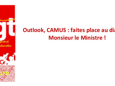 Outlook, CAMUS : faites place au dialogue Monsieur le Ministre !