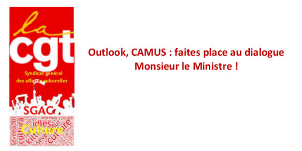 Outlook, CAMUS : faites place au dialogue Monsieur le Ministre !