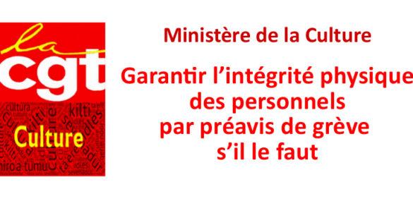 Ministère de la Culture – Garantir l'intégrité physique  des personnels par préavis de grève  s'il le faut