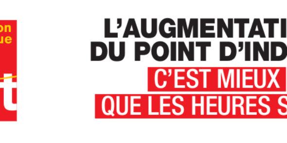 L'AUGMENTATION DU POINT D'INDICE, C'EST MIEUX QUE LES HEURES SUP' !