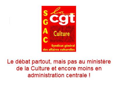 Le débat partout, mais pas au ministère de la Culture et encore moins en administration centrale !