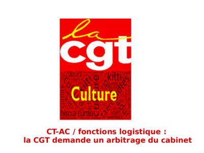 CT-AC / fonctions logistique: la CGT demande un arbitrage du cabinet