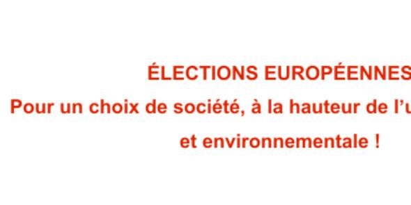 ÉLECTIONS EUROPÉENNES – Pour un choix de société, à la hauteur de l'urgence sociale et environnementale !