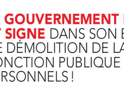 Le gouvernement persiste et signe dans son entreprise de démolition de la Fonction publique et de ses personnels !