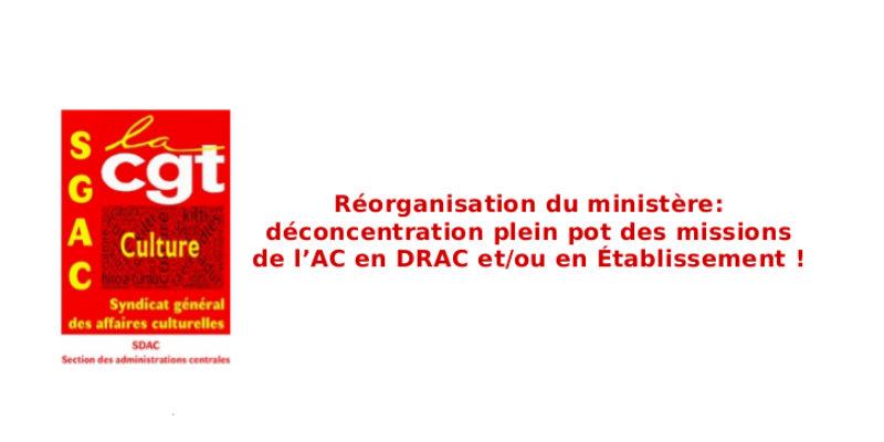 Réorganisation du ministère: déconcentration plein pot des missions de l'AC en DRAC et/ou en Établissement !