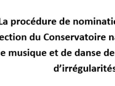 La procédure de nomination de la future direction du Conservatoire national supérieur de musique et de danse de Paris entachée d'irrégularités ?
