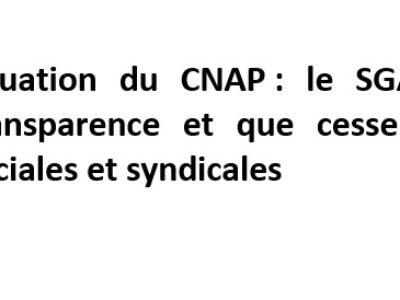 Situation du CNAP : le SGAC-CGT exige la transparence et que cessent les pressions sociales et syndicales