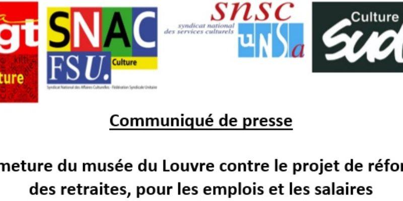 Communiqué de presse : Fermeture du musée du Louvre contre le projet de réforme des retraites, pour les emplois et les salaires