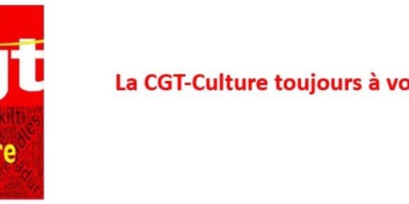 La CGT-Culture toujours à vos côtés