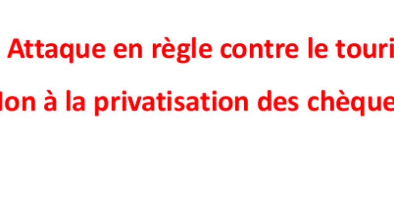 Attaque en règle contre le tourisme social. Non à la privatisation des chèques-vacances !
