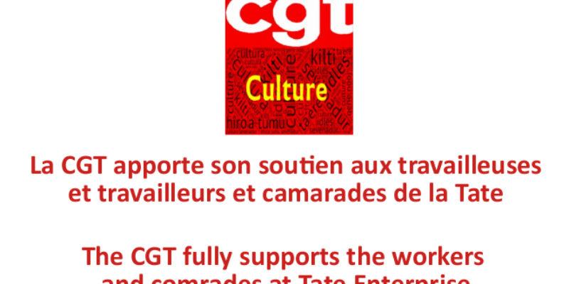 La CGT apporte son soutien aux travailleuses et travailleurs et camarades de la Tate