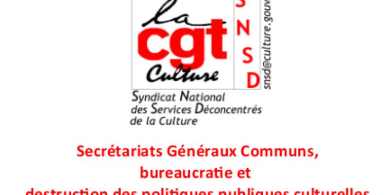 Secrétariats Généraux Communs, bureaucratie et destruction des politiques publiques culturelles