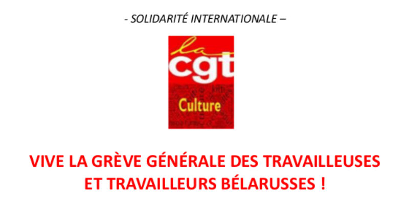 VIVE LA GRÈVE GÉNÉRALE DES TRAVAILLEUSES ET TRAVAILLEURS BÉLARUSSES !
