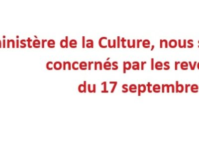 Au ministère de la Culture, nous sommes toutes et tous concernés par les revendications  du 17 septembre 2020!