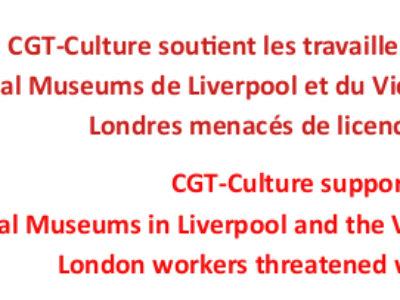 La CGT-Culture soutient les travailleuses et travailleurs  du National Museums de Liverpool et du Victoria & Albert Museum de Londres menacés de licenciements.