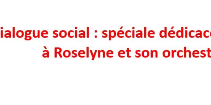 Dialogue social : spéciale dédicace en chanson à Roselyne et son orchestre !!!
