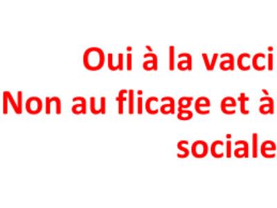 Oui à la vaccination ! Non au flicage et à la régression sociale !