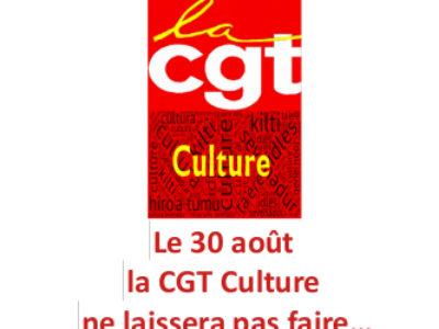 Le 30 août la CGT Culture ne laissera pas faire…