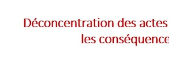 Déconcentration des actes de gestion : les conséquences
